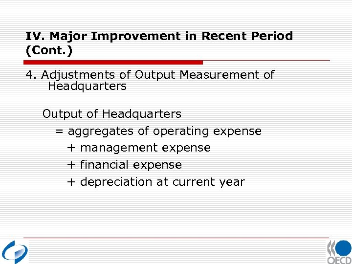 IV. Major Improvement in Recent Period (Cont. ) 4. Adjustments of Output Measurement of