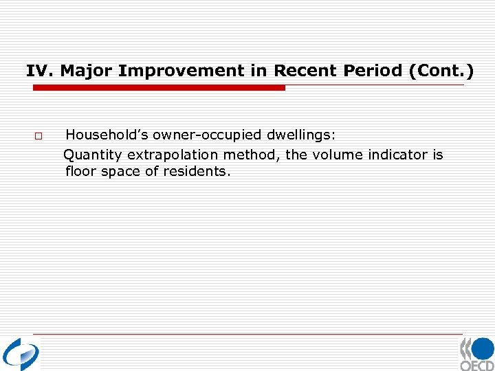 IV. Major Improvement in Recent Period (Cont. ) o Household's owner-occupied dwellings: Quantity extrapolation
