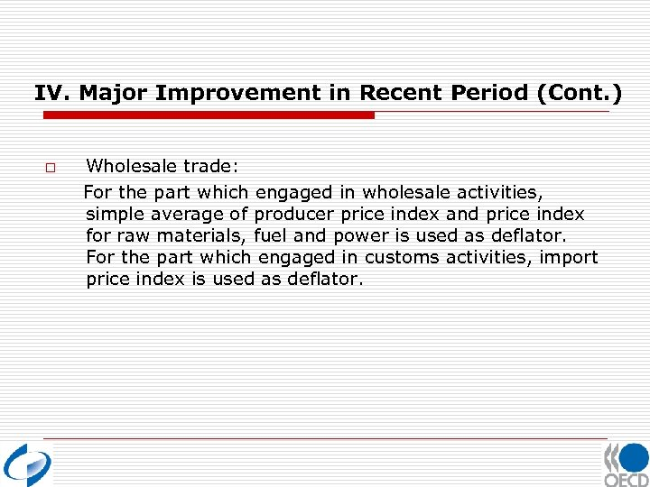 IV. Major Improvement in Recent Period (Cont. ) o Wholesale trade: For the part