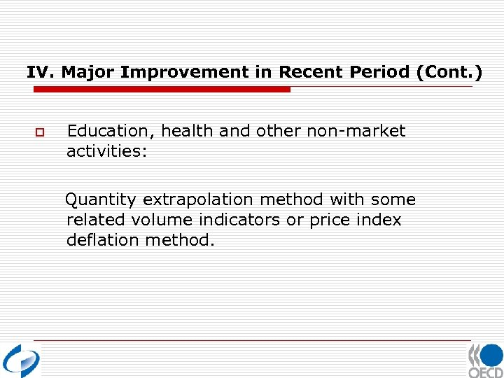 IV. Major Improvement in Recent Period (Cont. ) o Education, health and other non-market