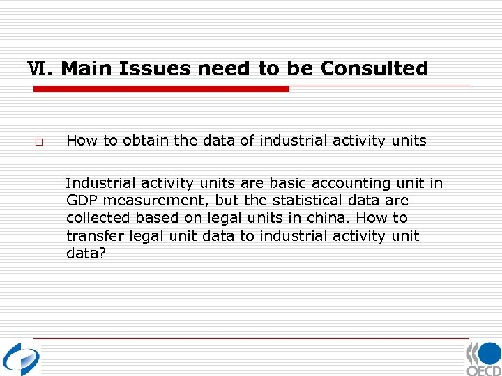 Ⅵ. Main Issues need to be Consulted o How to obtain the data of