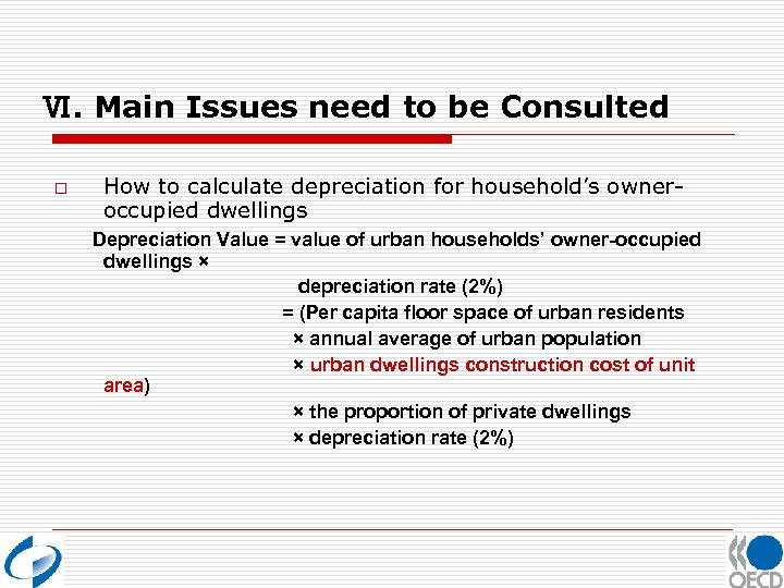 Ⅵ. Main Issues need to be Consulted o How to calculate depreciation for household's