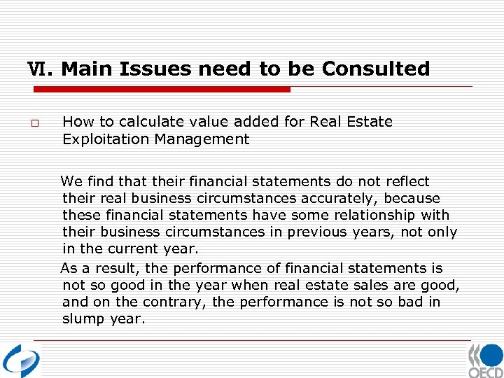Ⅵ. Main Issues need to be Consulted o How to calculate value added for