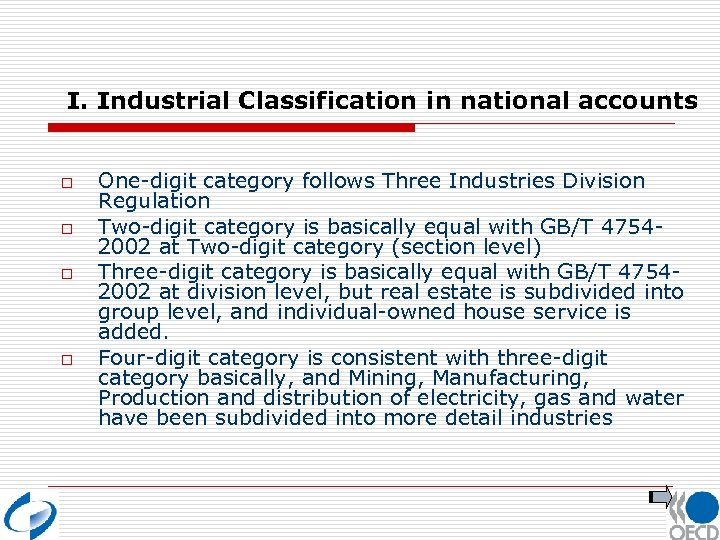 I. Industrial Classification in national accounts o o One-digit category follows Three Industries Division