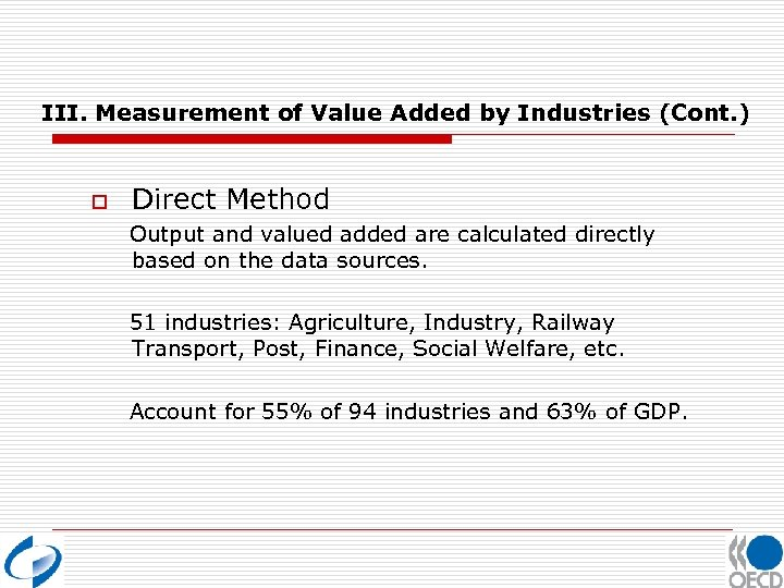 III. Measurement of Value Added by Industries (Cont. ) o Direct Method Output and