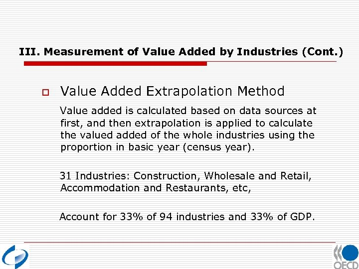 III. Measurement of Value Added by Industries (Cont. ) o Value Added Extrapolation Method