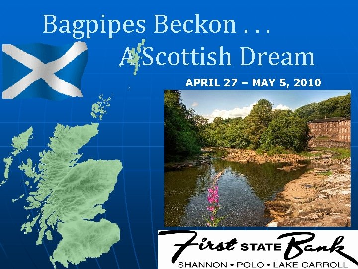 Bagpipes Beckon. . . A Scottish Dream APRIL 27 – MAY 5, 2010