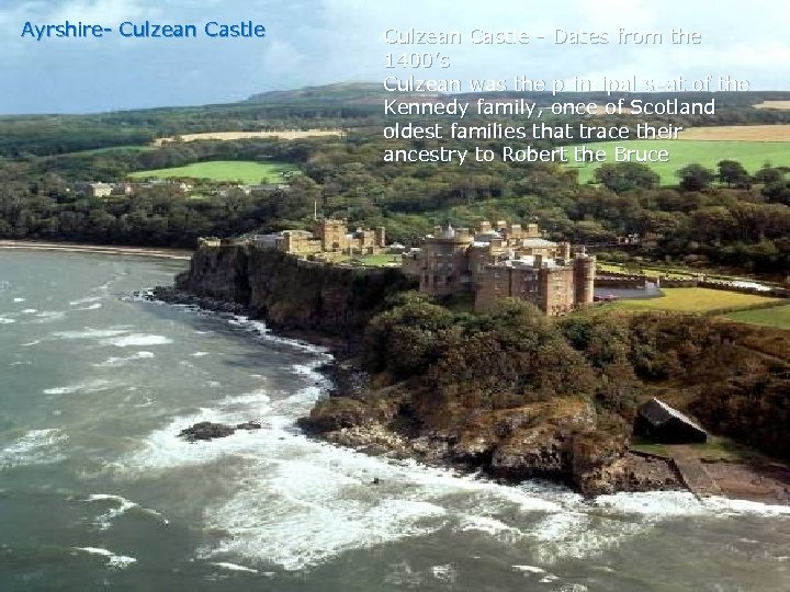 Ayrshire- Culzean Castle - Dates from the 1400's Culzean was the principal seat of