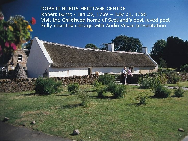 ROBERT BURNS HERITAGE CENTRE Robert Burns - Jan 25, 1759 – July 21, 1796