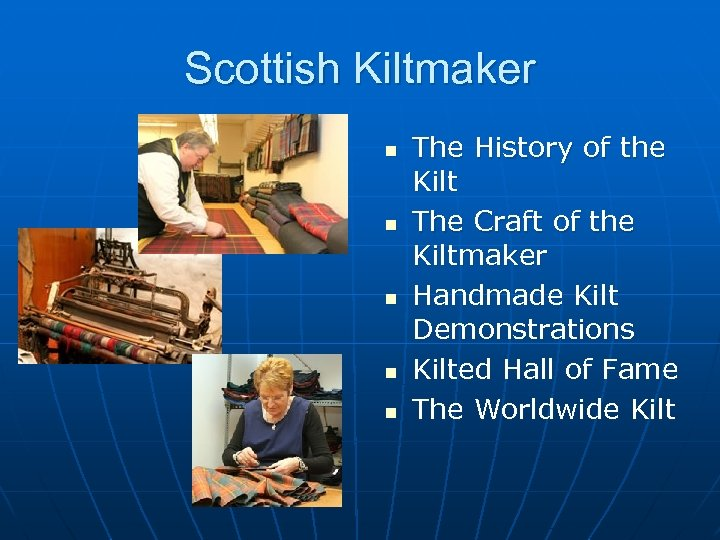 Scottish Kiltmaker n n n The History of the Kilt The Craft of the