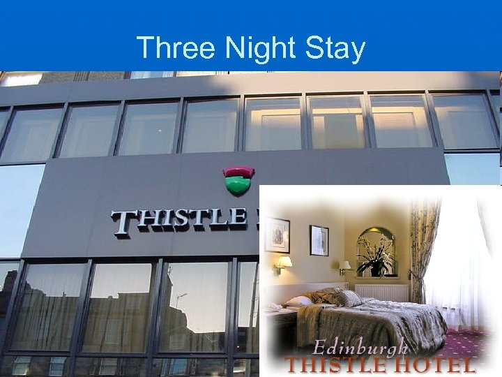 Three Night Stay