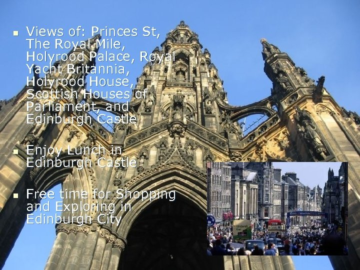 n n n Views of: Princes St, The Royal Mile, Holyrood Palace, Royal Yacht