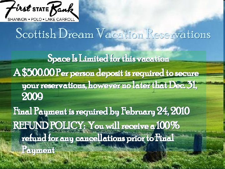 Scottish Dream Vacation Reservations Space Is Limited for this vacation A $500. 00 Per