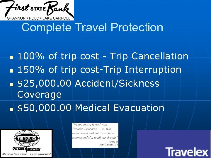 Complete Travel Protection n n 100% of trip cost - Trip Cancellation 150% of