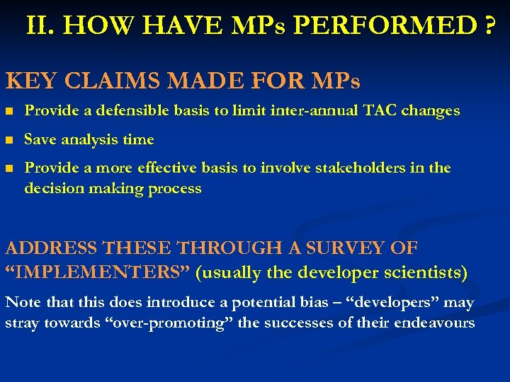 II. HOW HAVE MPs PERFORMED ? KEY CLAIMS MADE FOR MPs n Provide a