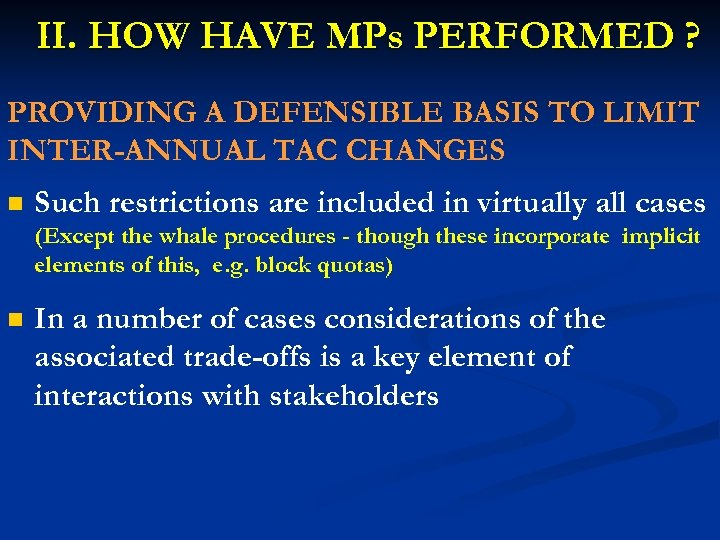 II. HOW HAVE MPs PERFORMED ? PROVIDING A DEFENSIBLE BASIS TO LIMIT INTER-ANNUAL TAC