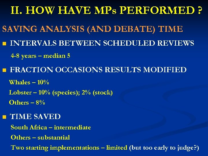 II. HOW HAVE MPs PERFORMED ? SAVING ANALYSIS (AND DEBATE) TIME n INTERVALS BETWEEN