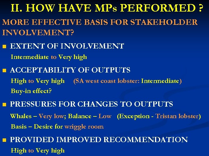 II. HOW HAVE MPs PERFORMED ? MORE EFFECTIVE BASIS FOR STAKEHOLDER INVOLVEMENT? n EXTENT