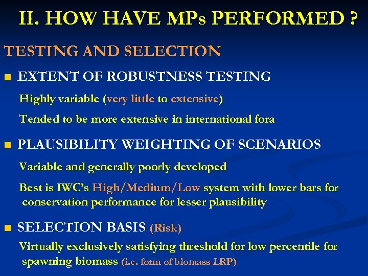 II. HOW HAVE MPs PERFORMED ? TESTING AND SELECTION n EXTENT OF ROBUSTNESS TESTING