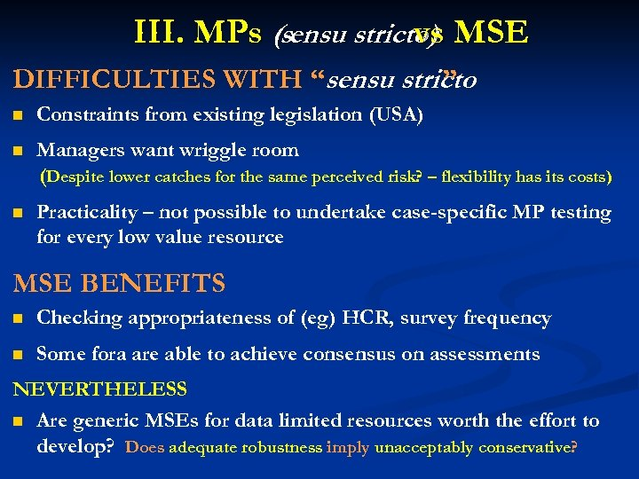 """III. MPs (sensu stricto) MSE vs DIFFICULTIES WITH """"sensu stricto """" n Constraints from"""
