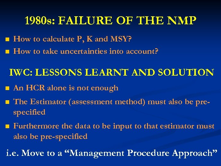 1980 s: FAILURE OF THE NMP n n How to calculate P, K and