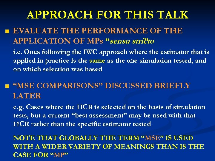 """APPROACH FOR THIS TALK n EVALUATE THE PERFORMANCE OF THE APPLICATION OF MPs """"sensu"""