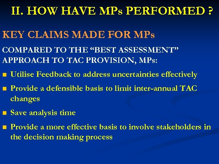 II. HOW HAVE MPs PERFORMED ? KEY CLAIMS MADE FOR MPs COMPARED TO THE