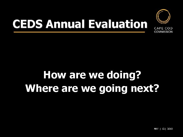 CEDS Annual Evaluation How are we doing? Where are we going next? MAY |