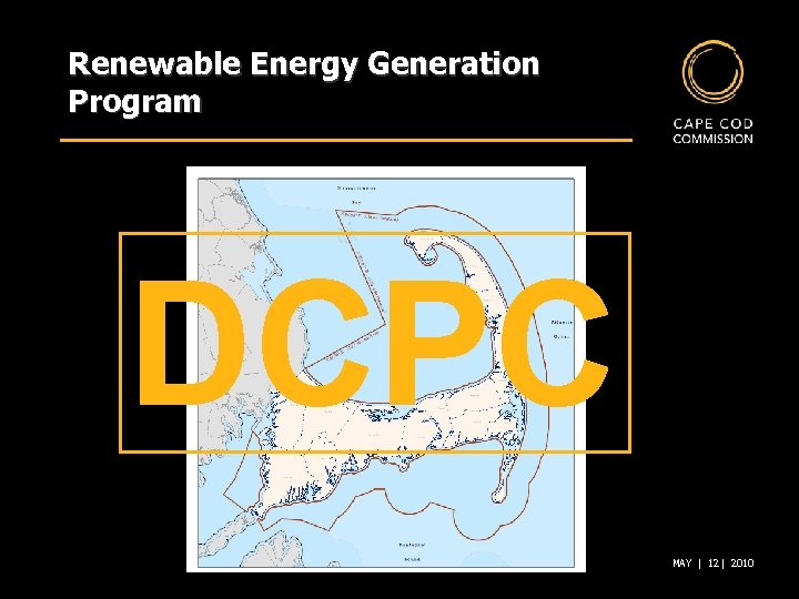 Renewable Energy Generation Program DCPC MAY | 12 | 2010