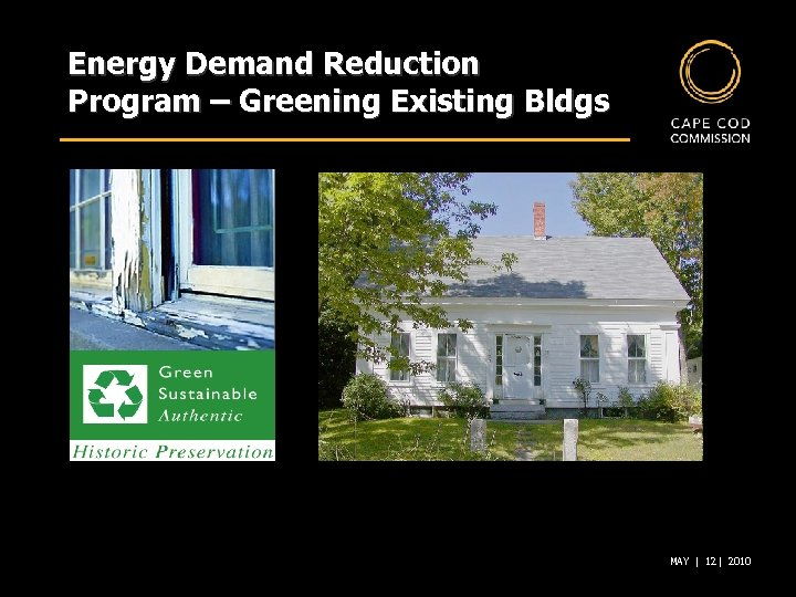 Energy Demand Reduction Program – Greening Existing Bldgs MAY | 12 | 2010