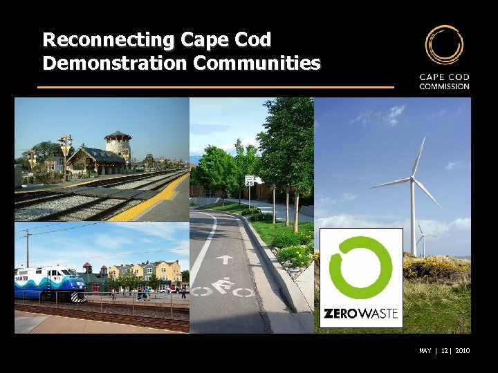 Reconnecting Cape Cod Demonstration Communities MAY | 12 | 2010