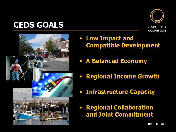CEDS GOALS • Low Impact and Compatible Development • A Balanced Economy • Regional