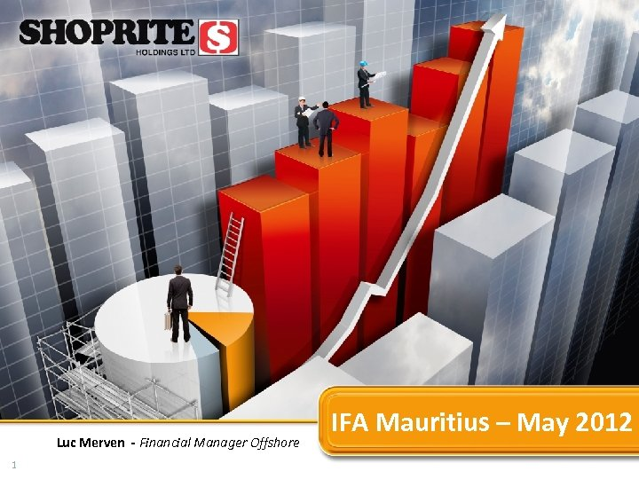 Luc Merven - Financial Manager Offshore 1 IFA Mauritius – May 2012