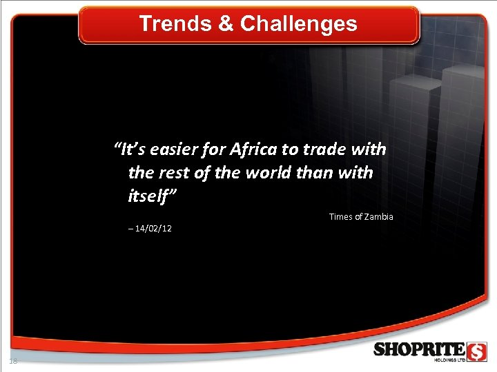 """Trends & Challenges """"It's easier for Africa to trade with the rest of the"""