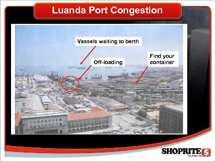 Luanda Port Congestion Vessels waiting to berth Off-loading 20 Find your container