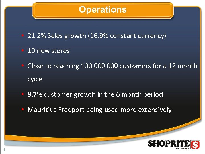 Operations • 21. 2% Sales growth (16. 9% constant currency) • 10 new stores