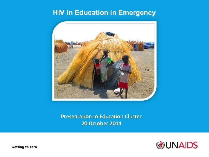 HIV in Education in Emergency Presentation to Education Cluster 20 October 2014