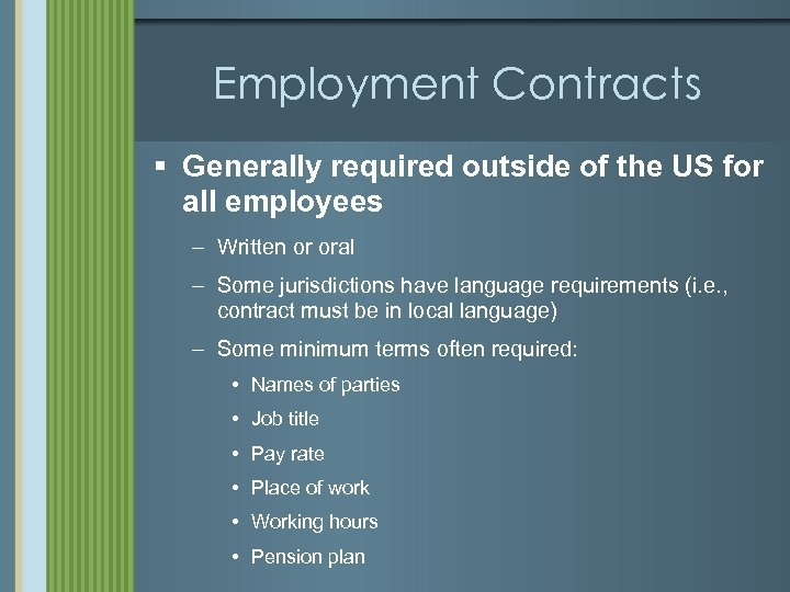 Employment Contracts § Generally required outside of the US for all employees – Written