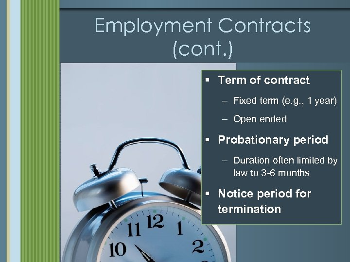 Employment Contracts (cont. ) § Term of contract – Fixed term (e. g. ,