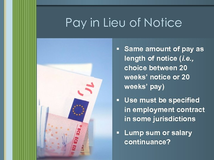 Pay in Lieu of Notice § Same amount of pay as length of notice