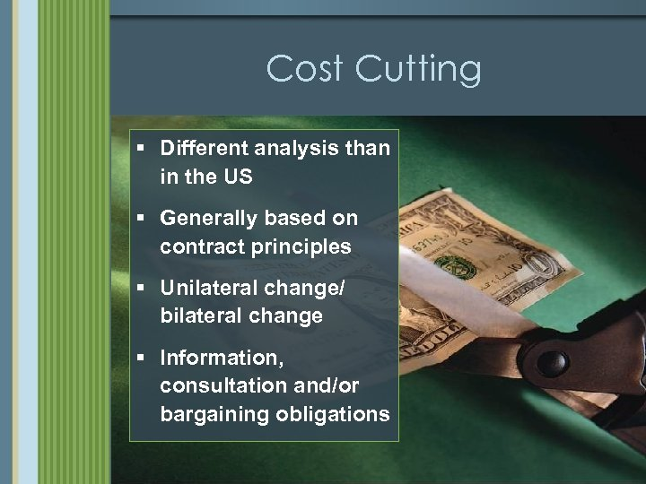 Cost Cutting § Different analysis than in the US § Generally based on contract