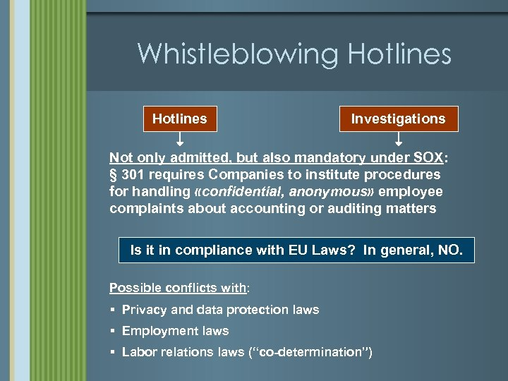Whistleblowing Hotlines Investigations Not only admitted, but also mandatory under SOX: § 301 requires