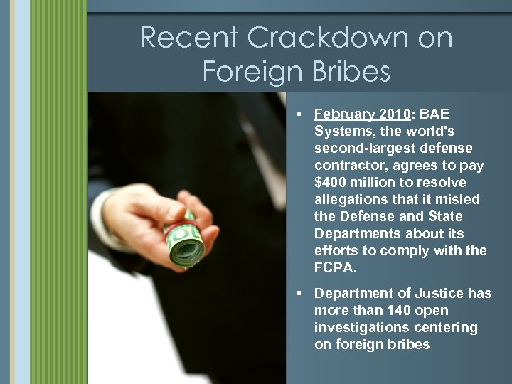 Recent Crackdown on Foreign Bribes § February 2010: BAE Systems, the world's second-largest defense