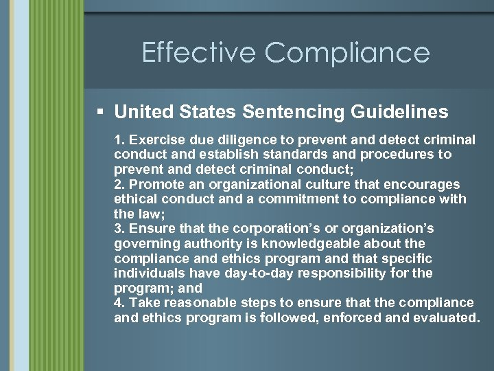 Effective Compliance § United States Sentencing Guidelines 1. Exercise due diligence to prevent and