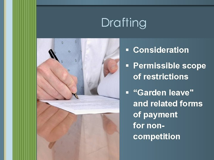 """Drafting § Consideration § Permissible scope of restrictions § """"Garden leave"""