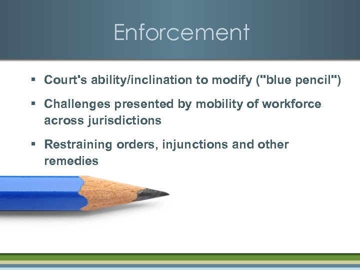 Enforcement § Court's ability/inclination to modify (