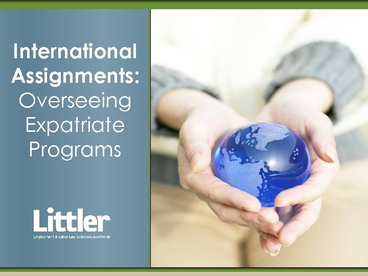 International Assignments: Overseeing Expatriate Programs