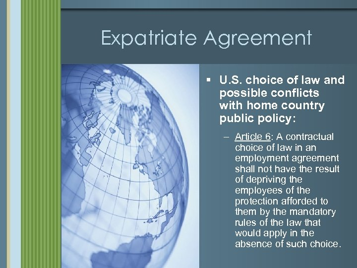 Expatriate Agreement § U. S. choice of law and possible conflicts with home country