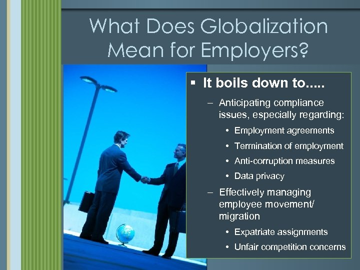 What Does Globalization Mean for Employers? § It boils down to. . . –