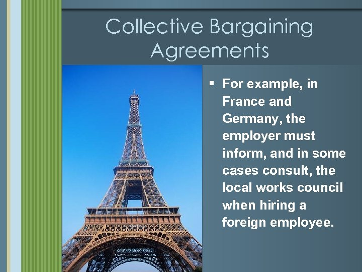 Collective Bargaining Agreements § For example, in France and Germany, the employer must inform,